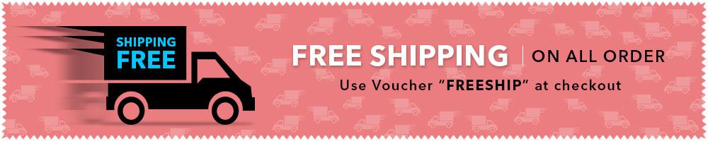 Free Shipping* | Voucher: FREESHIP